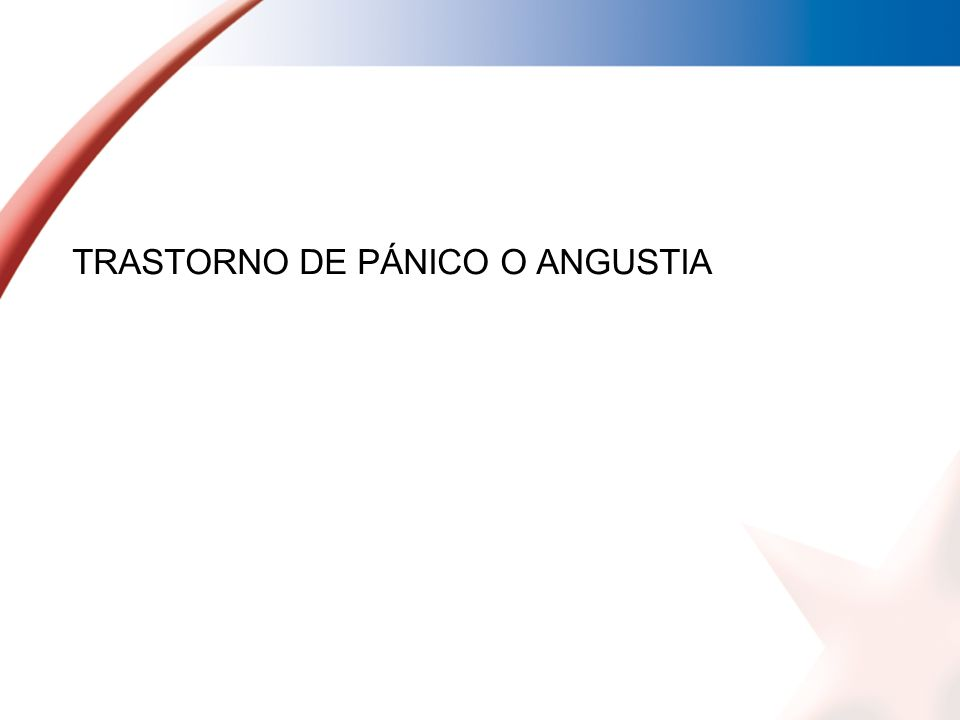 TRASTORNO DE PÁNICO O ANGUSTIA