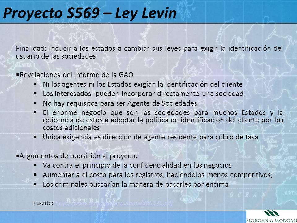 Proyecto S569 – Ley Levin Finalidad: inducir a los estados a cambiar sus leyes para exigir la identificación del usuario de las sociedades.