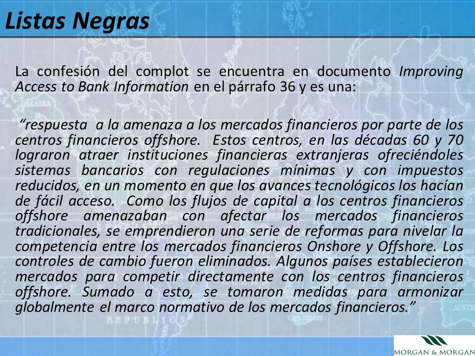 Listas Negras La confesión del complot se encuentra en documento Improving Access to Bank Information en el párrafo 36 y es una: