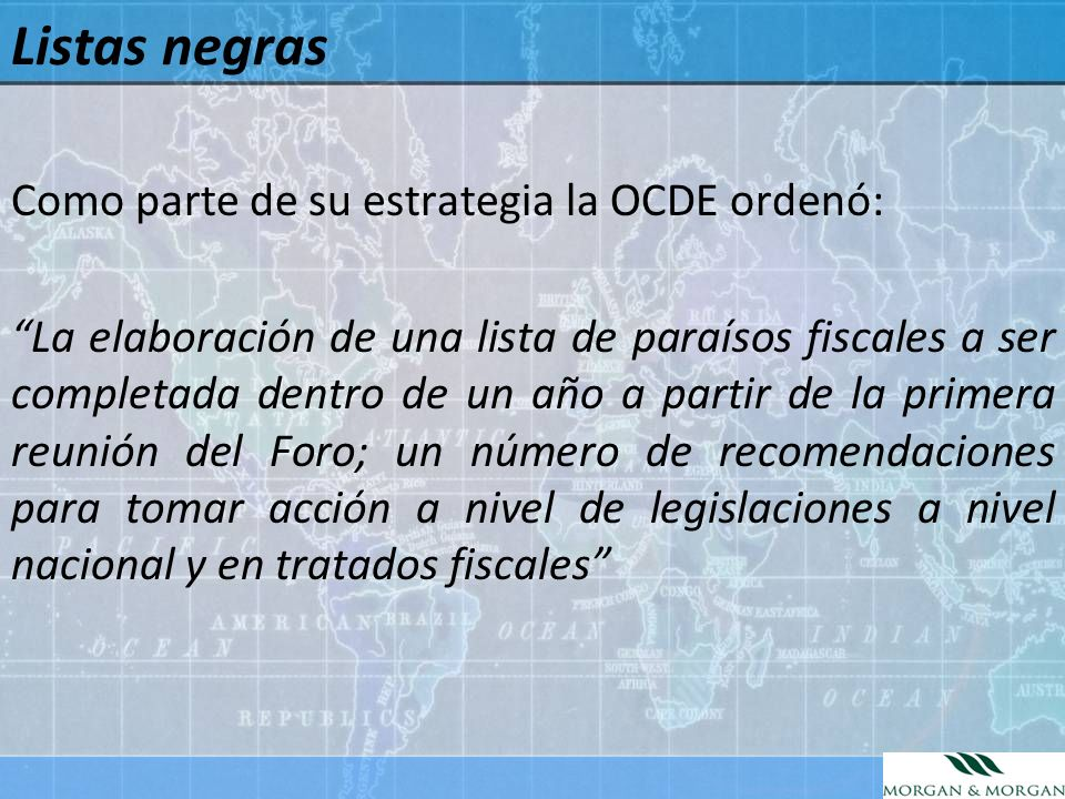 Listas negras Como parte de su estrategia la OCDE ordenó: