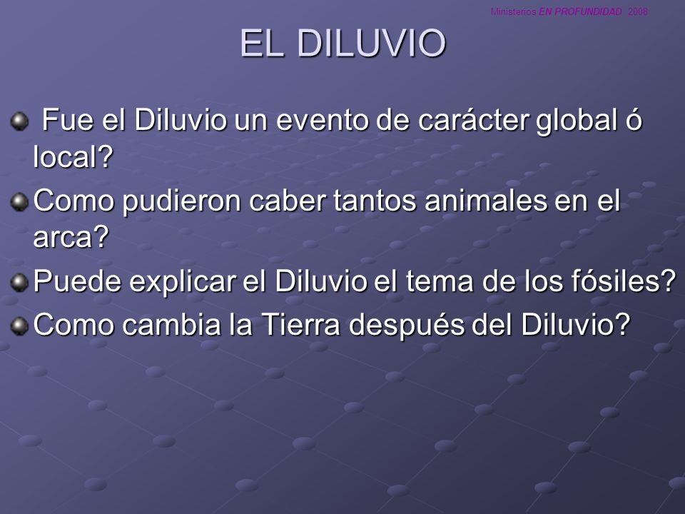 EL DILUVIO Fue el Diluvio un evento de carácter global ó local