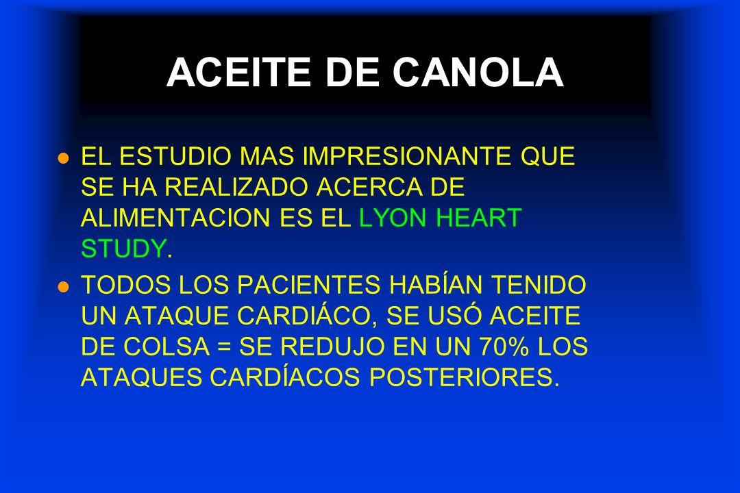 ACEITE DE CANOLA EL ESTUDIO MAS IMPRESIONANTE QUE SE HA REALIZADO ACERCA DE ALIMENTACION ES EL LYON HEART STUDY.