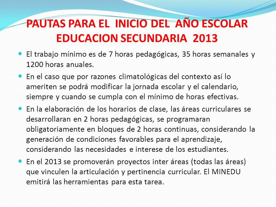 PAUTAS PARA EL INICIO DEL AÑO ESCOLAR EDUCACION SECUNDARIA 2013