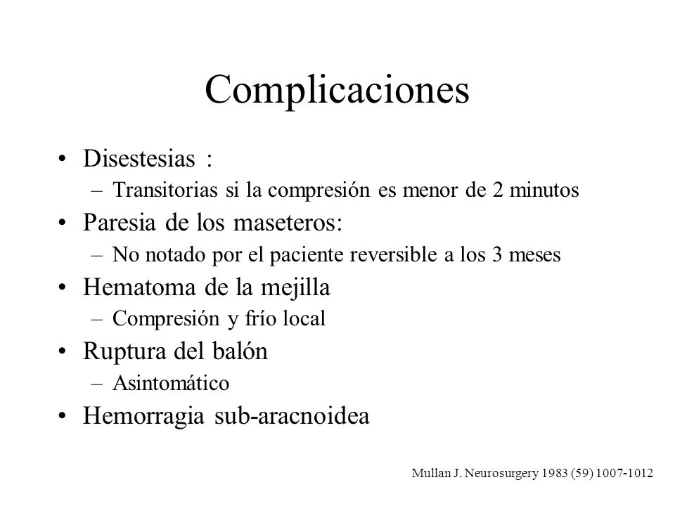 Complicaciones Disestesias : Paresia de los maseteros: