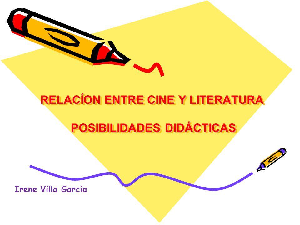 RELACÍON ENTRE CINE Y LITERATURA POSIBILIDADES DIDÁCTICAS