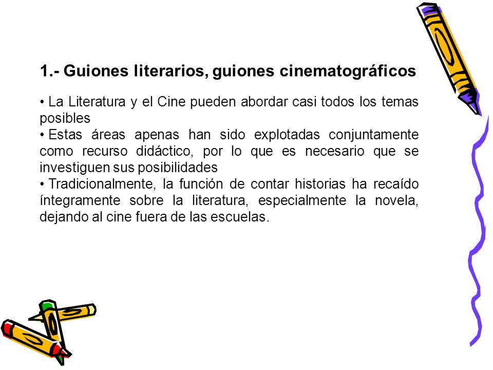 1.- Guiones literarios, guiones cinematográficos