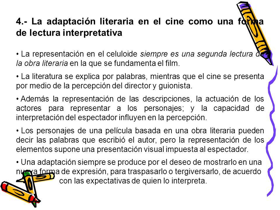 4.- La adaptación literaria en el cine como una forma de lectura interpretativa