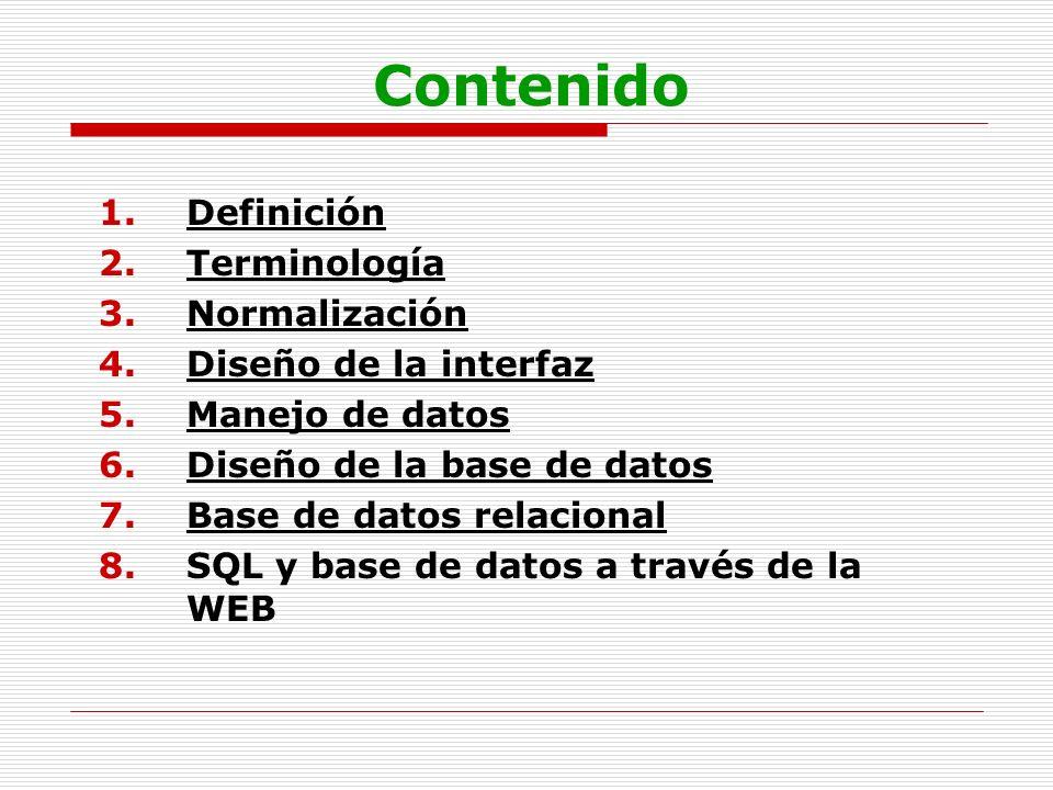 Contenido Definición Terminología Normalización Diseño de la interfaz