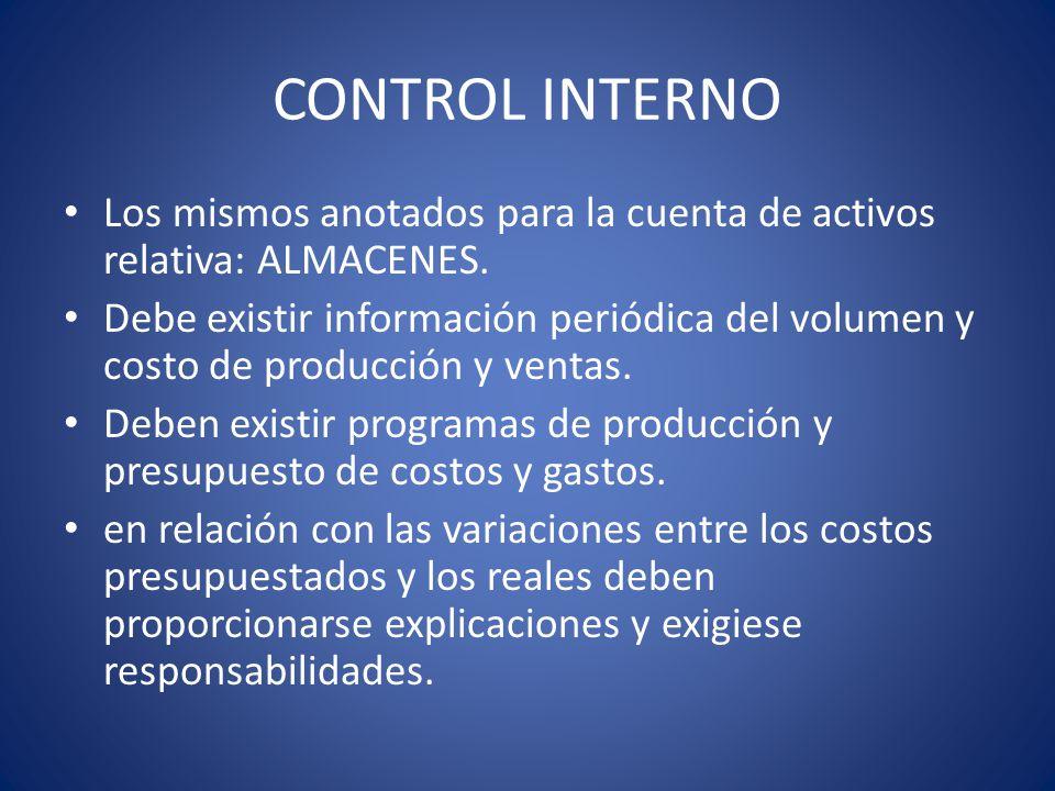 CONTROL INTERNO Los mismos anotados para la cuenta de activos relativa: ALMACENES.
