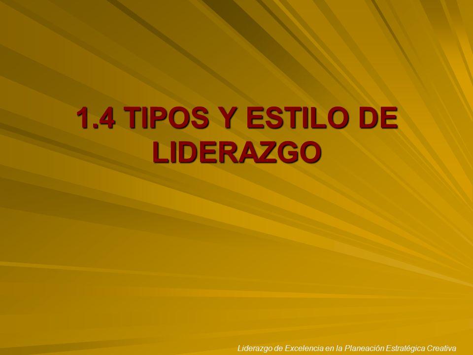 1.4 TIPOS Y ESTILO DE LIDERAZGO