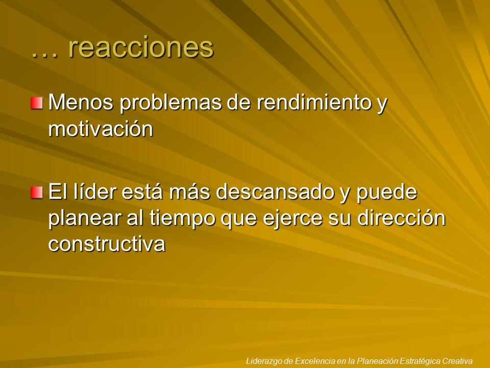 … reacciones Menos problemas de rendimiento y motivación