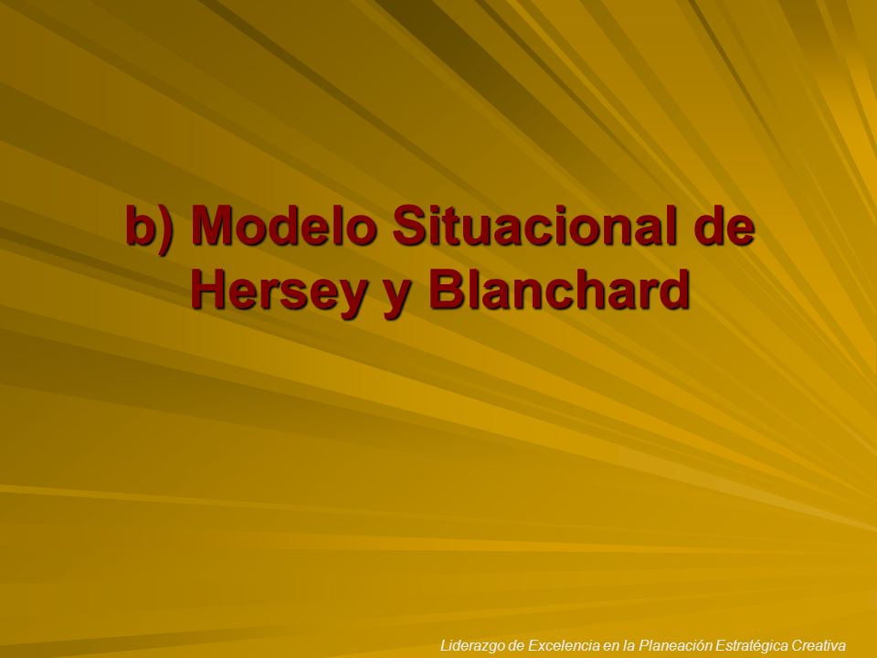 b) Modelo Situacional de Hersey y Blanchard
