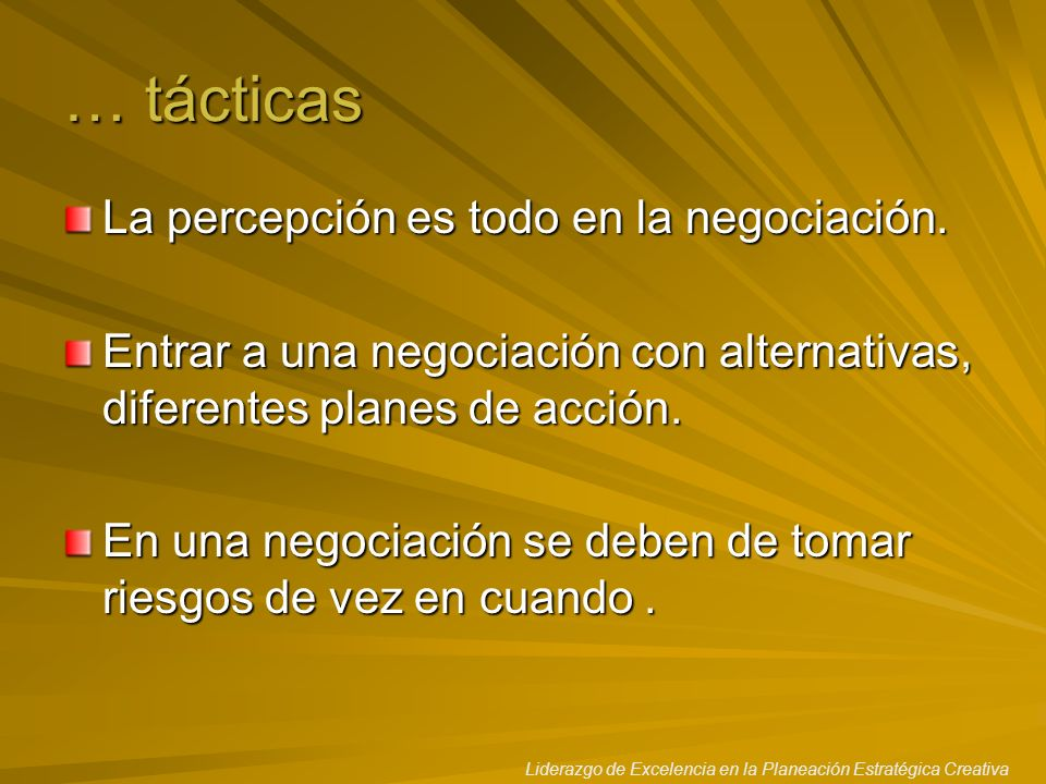 … tácticas La percepción es todo en la negociación.