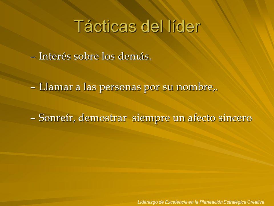 Tácticas del líder Interés sobre los demás.