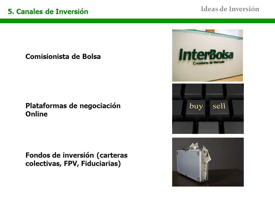5. Canales de Inversión Comisionista de Bolsa. Plataformas de negociación Online.