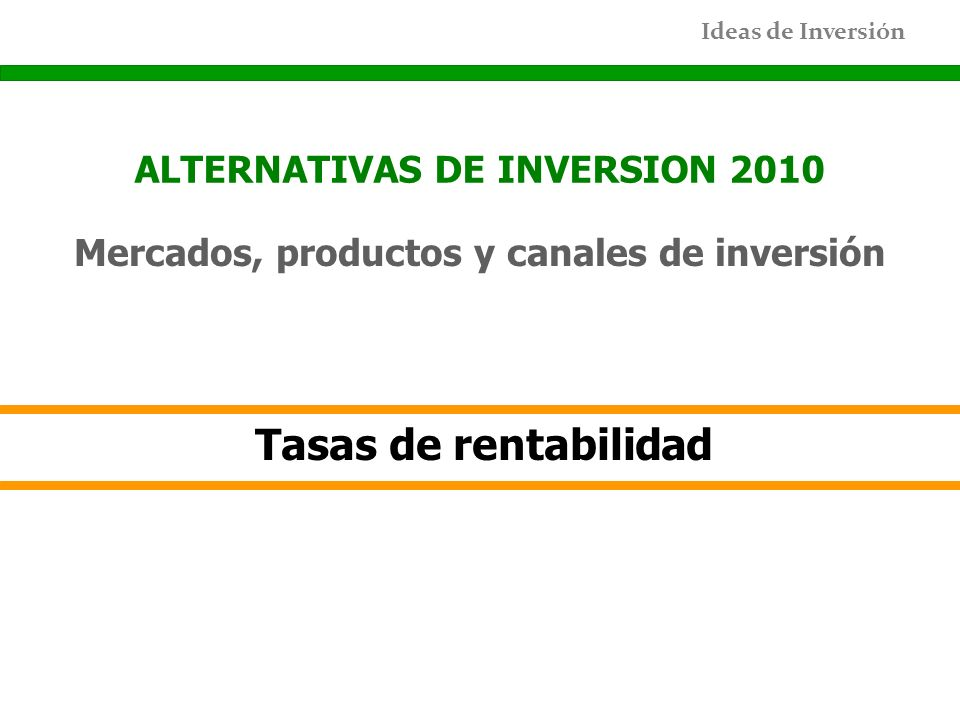 Tasas de rentabilidad ALTERNATIVAS DE INVERSION 2010