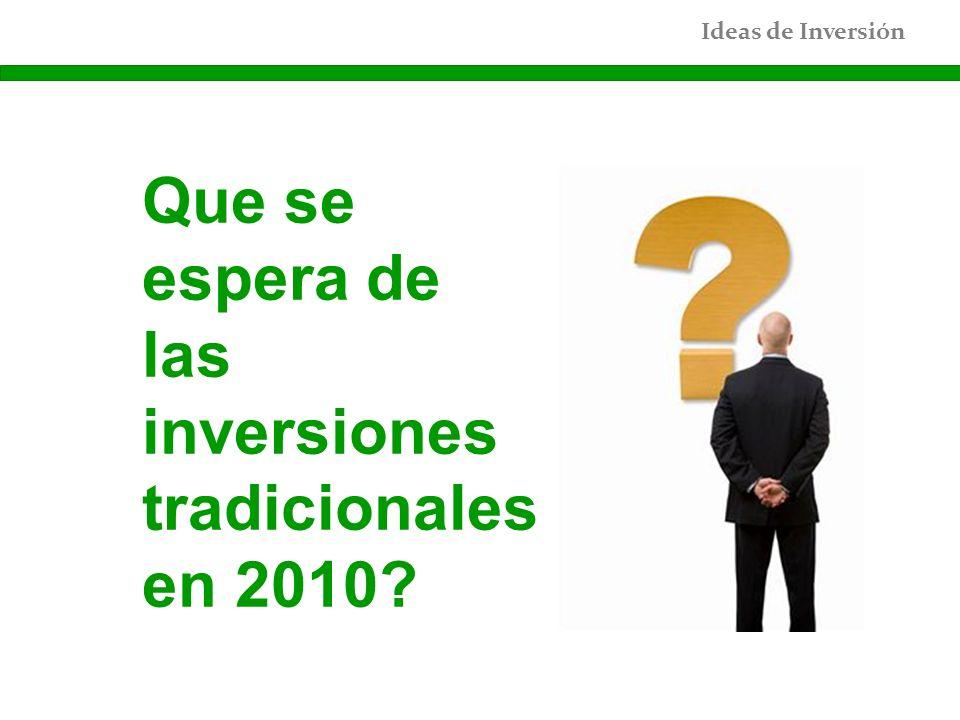 Que se espera de las inversiones tradicionales en 2010