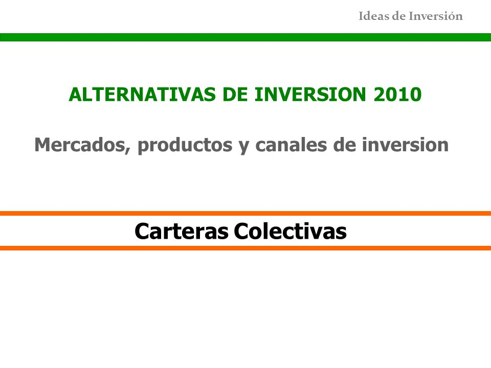 Carteras Colectivas ALTERNATIVAS DE INVERSION 2010