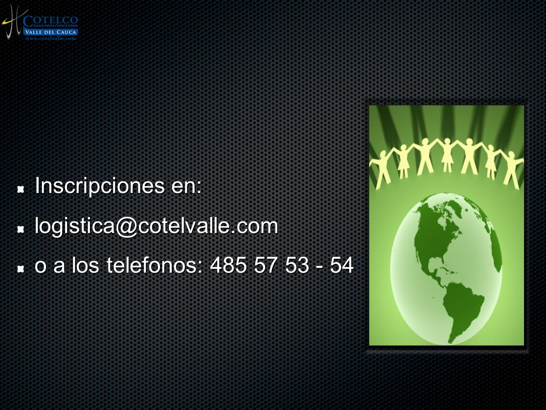 Inscripciones en: logistica@cotelvalle.com o a los telefonos: 485 57 53 - 54