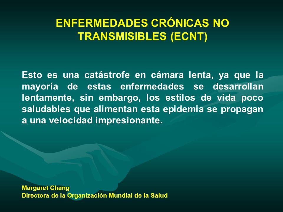 ENFERMEDADES CRÓNICAS NO TRANSMISIBLES (ECNT)