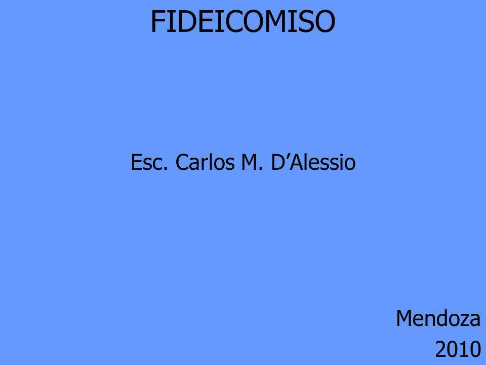 FIDEICOMISO Esc. Carlos M. D'Alessio Mendoza 2010