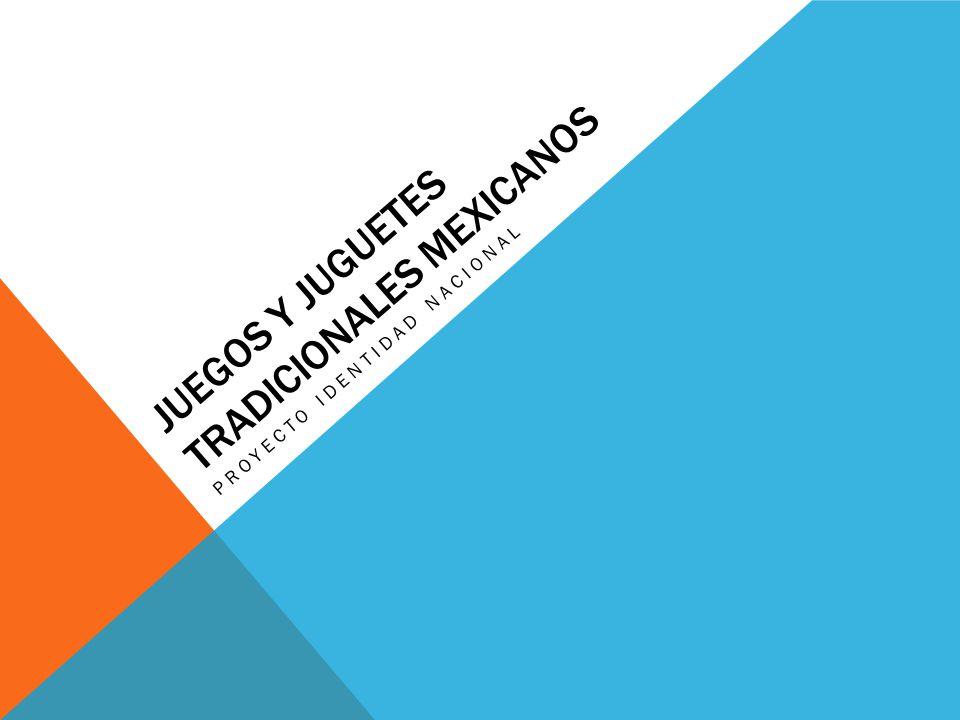 Juegos Y Juguetes Tradicionales Mexicanos Ppt Video Online Descargar