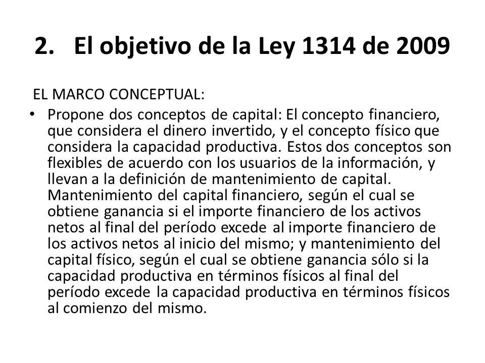 El objetivo de la Ley 1314 de 2009 EL MARCO CONCEPTUAL: