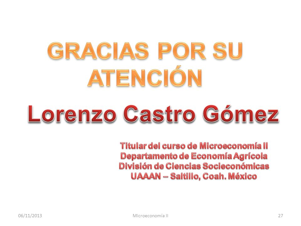 GRACIAS POR SU ATENCIÓN Lorenzo Castro Gómez