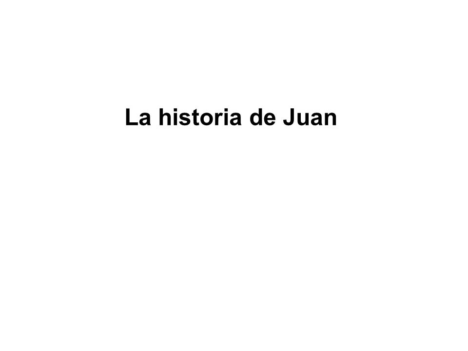 La historia de Juan