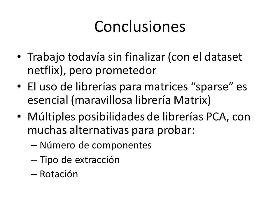ConclusionesTrabajo todavía sin finalizar (con el dataset netflix), pero prometedor.