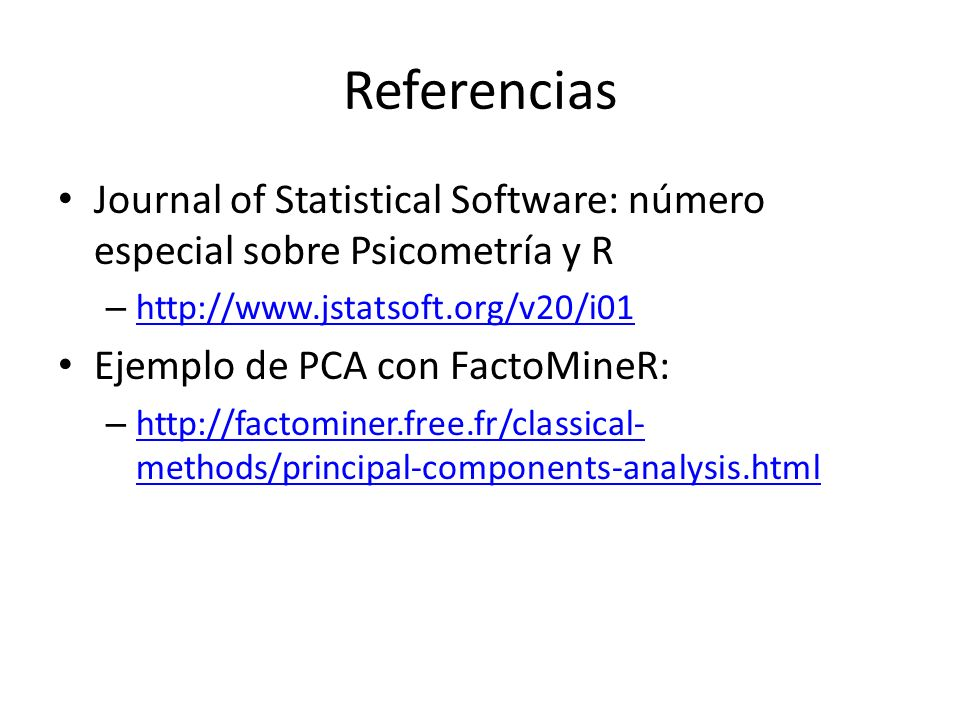 Referencias Journal of Statistical Software: número especial sobre Psicometría y R. http://www.jstatsoft.org/v20/i01.