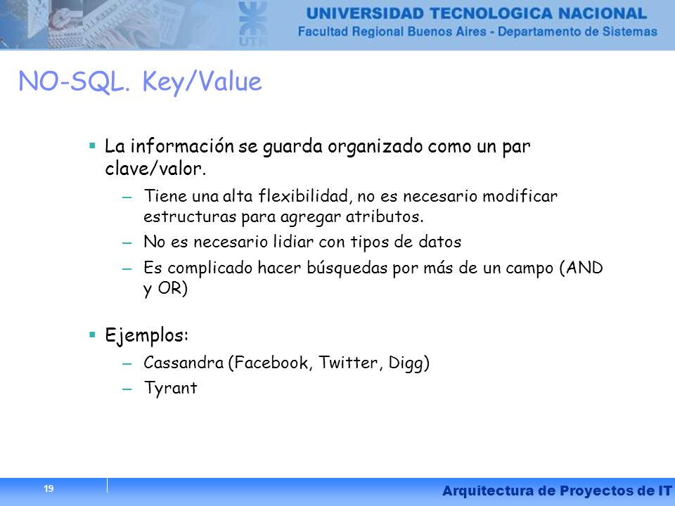 NO-SQL. Key/ValueLa información se guarda organizado como un par clave/valor.