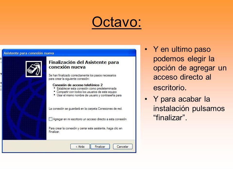 Octavo: Y en ultimo paso podemos elegir la opción de agregar un acceso directo al escritorio.
