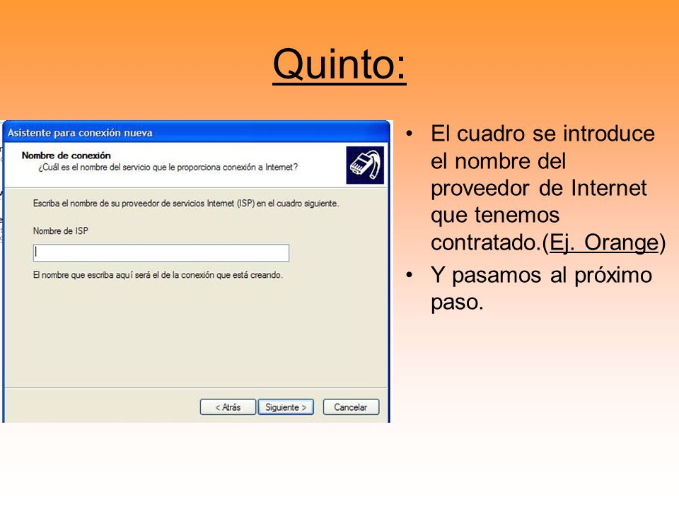 Quinto: El cuadro se introduce el nombre del proveedor de Internet que tenemos contratado.(Ej. Orange)
