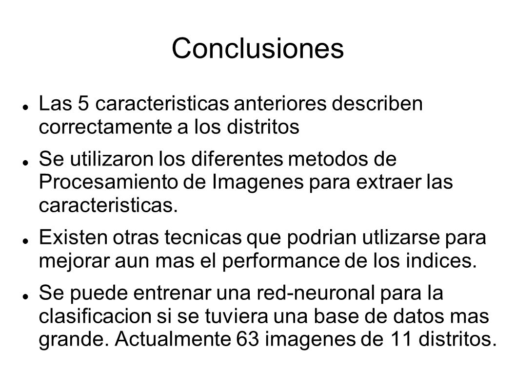 Conclusiones Las 5 caracteristicas anteriores describen correctamente a los distritos.