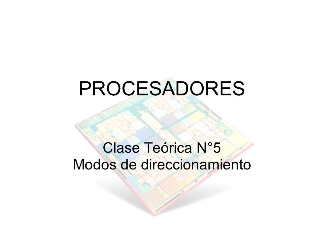 Clase Teórica N°5 Modos de direccionamiento