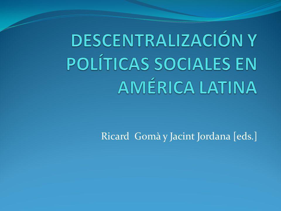 DESCENTRALIZACIÓN Y POLÍTICAS SOCIALES EN AMÉRICA LATINA