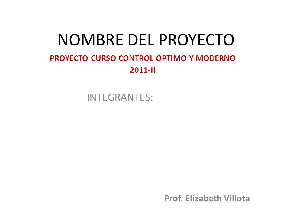 PROYECTO CURSO CONTROL ÓPTIMO Y MODERNO 2011-II