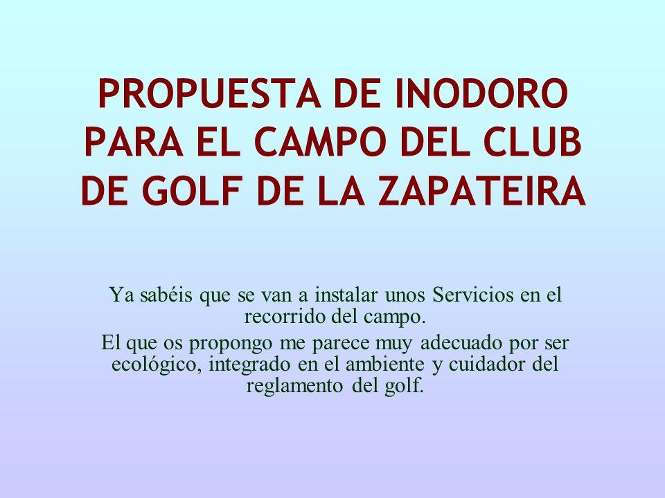 PROPUESTA DE INODORO PARA EL CAMPO DEL CLUB DE GOLF DE LA ZAPATEIRA