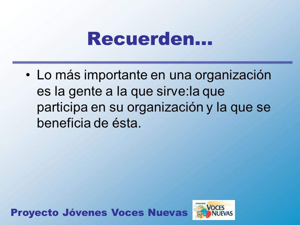 Recuerden… Lo más importante en una organización es la gente a la que sirve:la que participa en su organización y la que se beneficia de ésta.