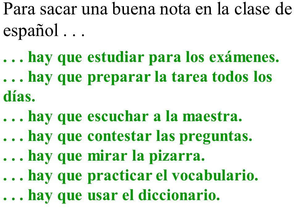Para sacar una buena nota en la clase de español . . .