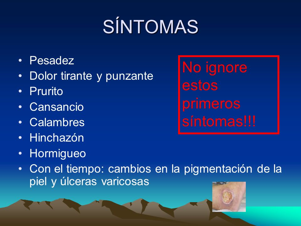 SÍNTOMAS No ignore estos primeros síntomas!!! Pesadez