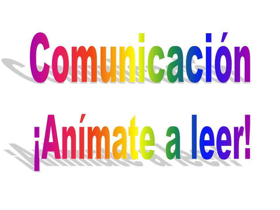 Comunicación ¡Anímate a leer!
