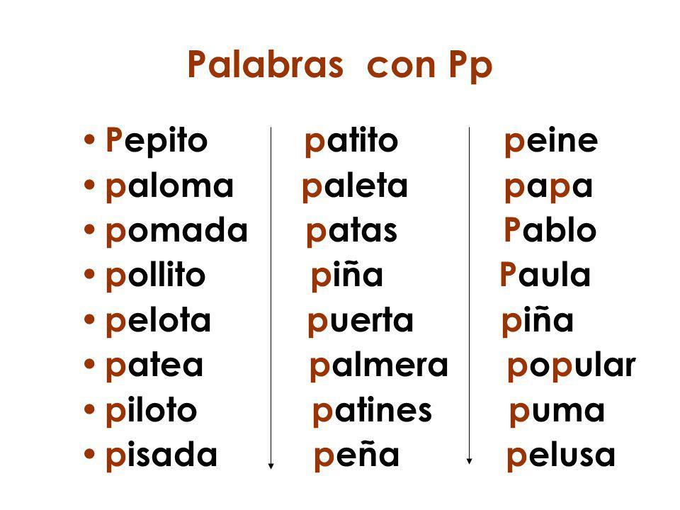 Palabras con Pp Pepito patito peine paloma paleta papa