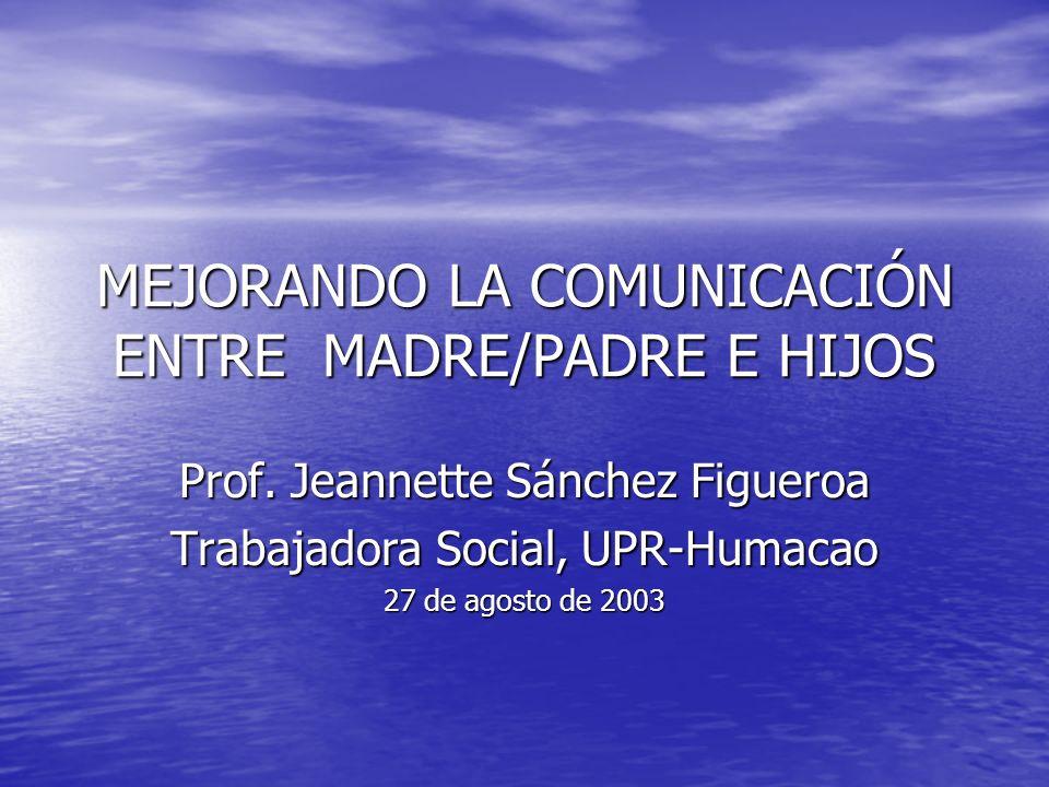 MEJORANDO LA COMUNICACIÓN ENTRE MADRE/PADRE E HIJOS