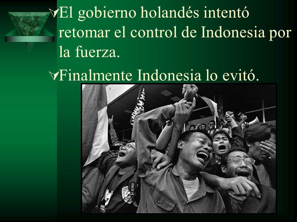 El gobierno holandés intentó retomar el control de Indonesia por la fuerza.
