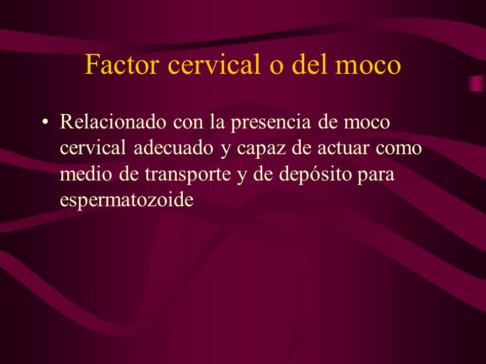 Factor cervical o del moco