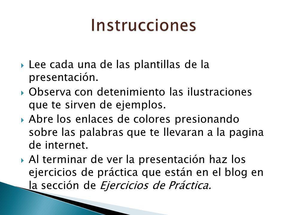 Instrucciones Lee cada una de las plantillas de la presentación.