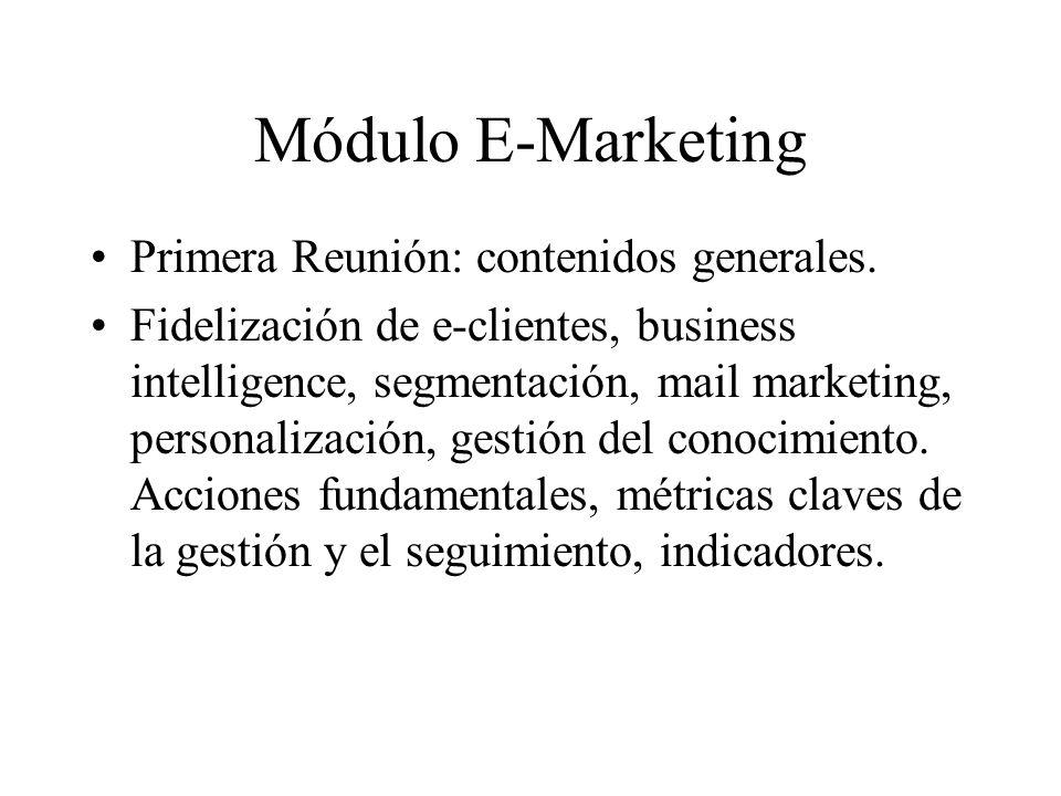 Módulo E-Marketing Primera Reunión: contenidos generales.