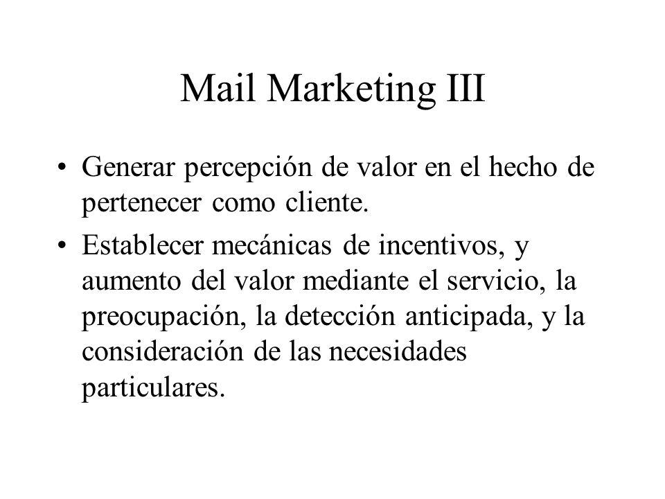 Mail Marketing III Generar percepción de valor en el hecho de pertenecer como cliente.